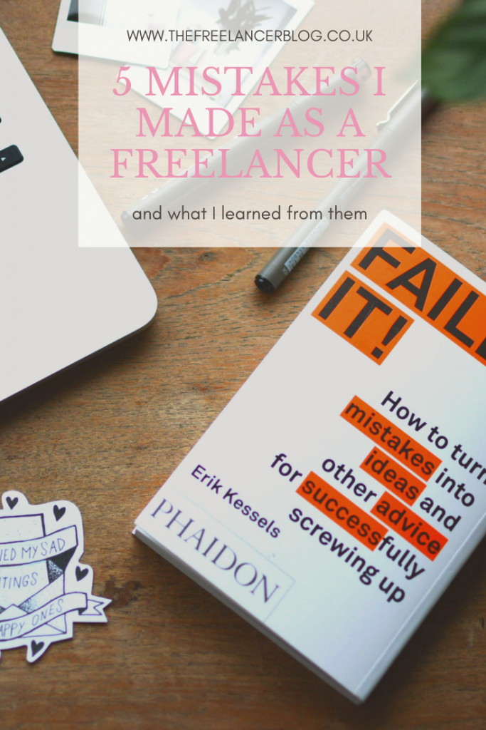5 Mistakes I Made As A Freelancer and what I learned from them