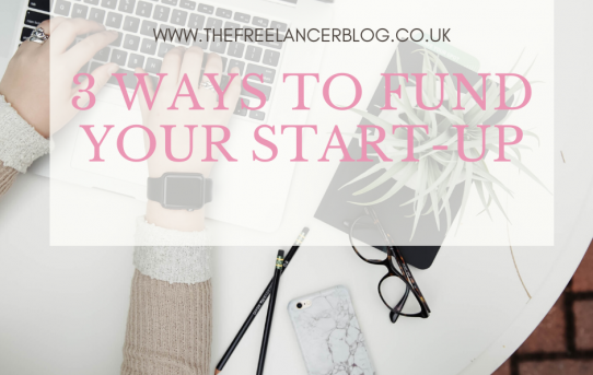 3 Ways To Fund Your Start-Up