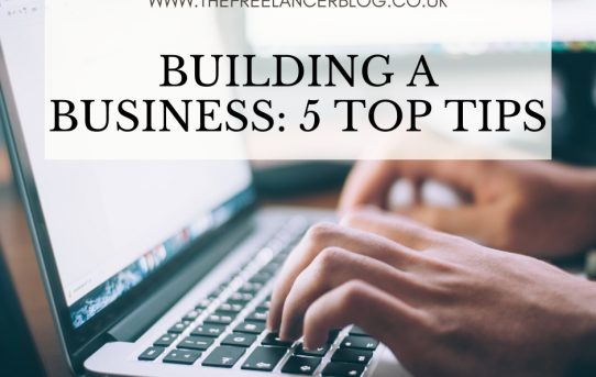 Building A Business: 5 Top Tips