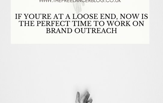 If You're At A Loose End, Now Is The Perfect Time To Work On Brand Outreach