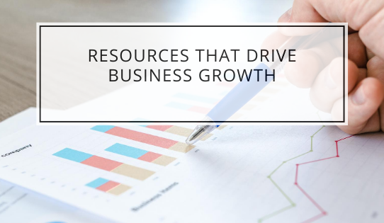 Resources That Drive Business Growth