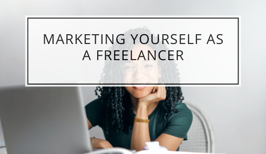 Marketing Yourself As A Freelancer